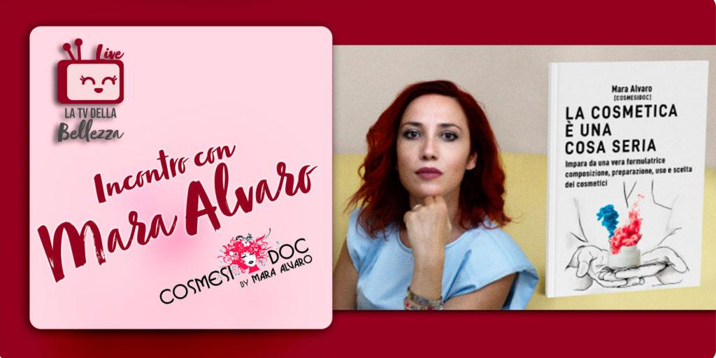Incontro con Mara Alvaro - La cosmetica è una cosa seria